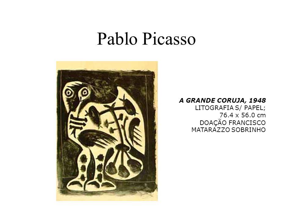 Pablo Picasso A GRANDE CORUJA, 1948 LITOGRAFIA S/ PAPEL; 76.4 x 56.0 cm DOAÇÃO FRANCISCO MATARAZZO SOBRINHO