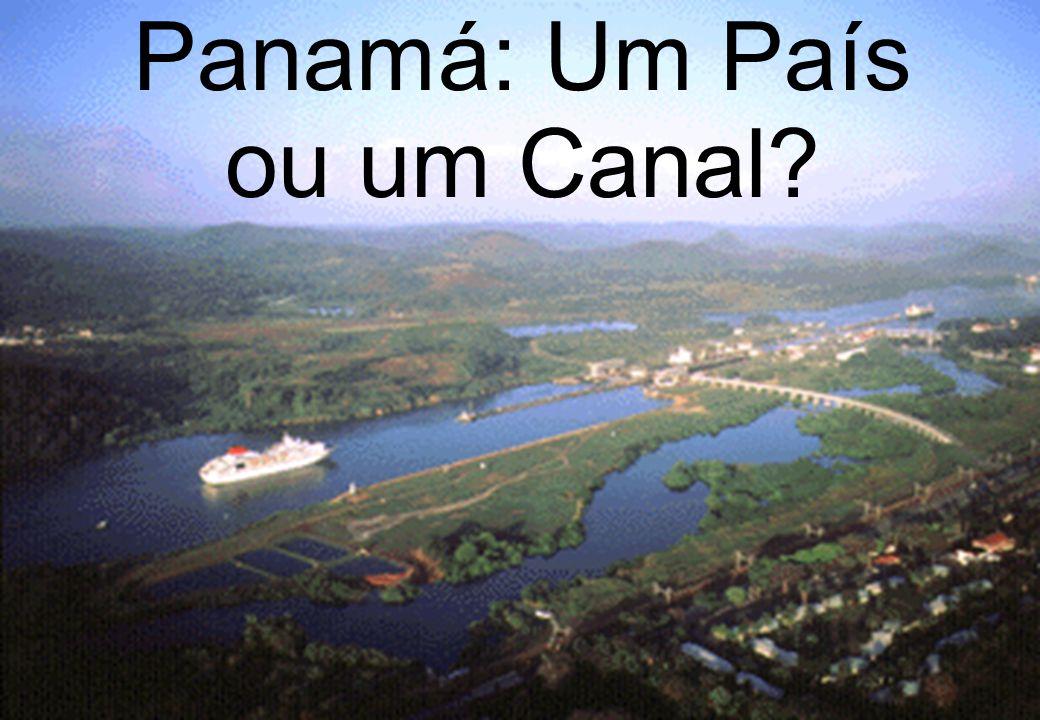 Panamá: Um País ou um Canal?