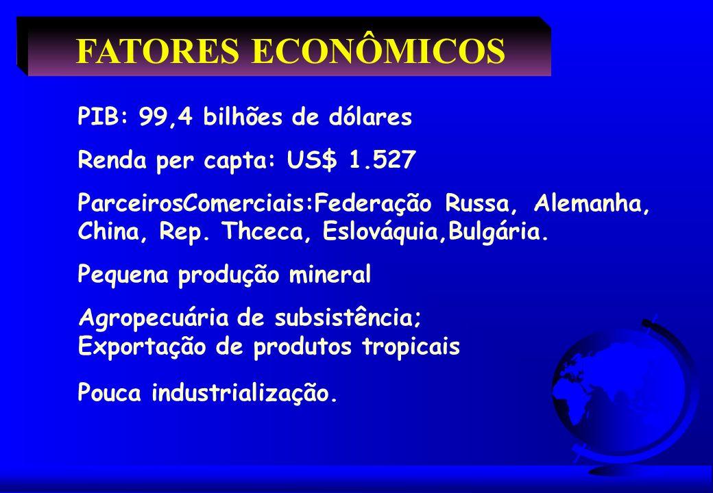 FATORES ECONÔMICOS PIB: 99,4 bilhões de dólares Renda per capta: US$ 1.527 ParceirosComerciais:Federação Russa, Alemanha, China, Rep. Thceca, Eslováqu
