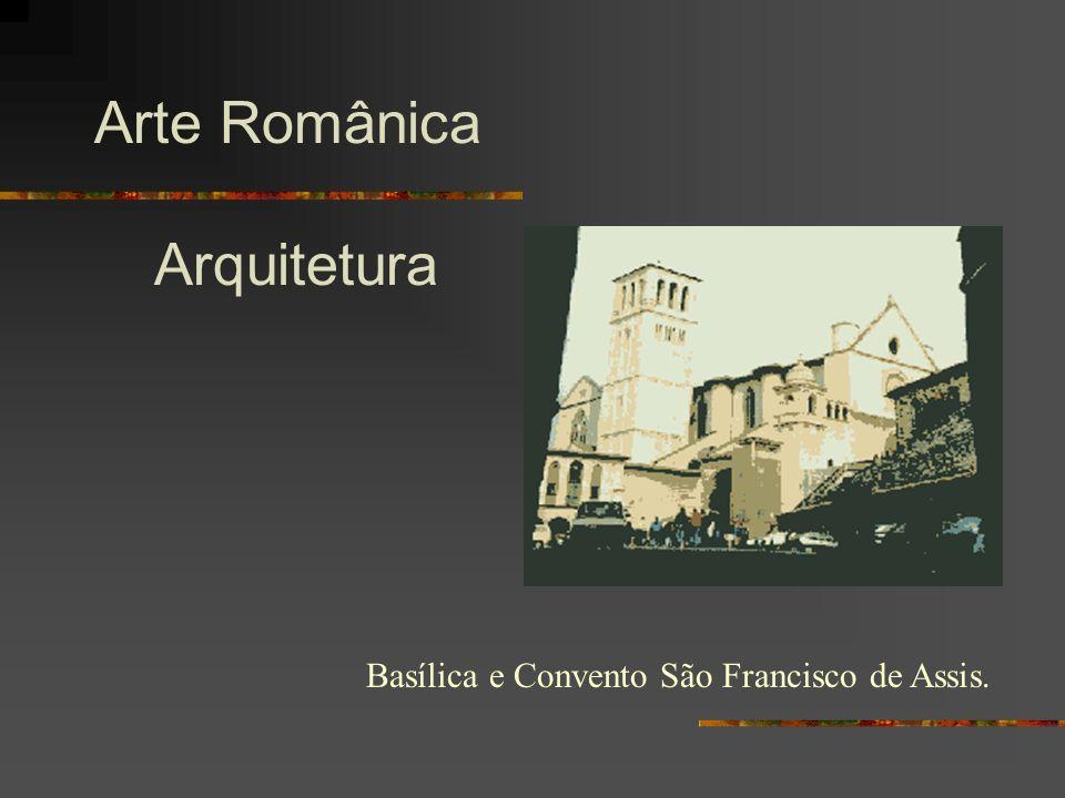 Arte Românica Arquitetura Basílica e Convento São Francisco de Assis.