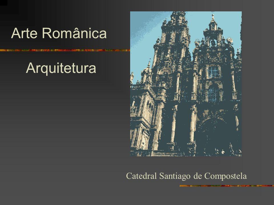 Arte Românica Arquitetura Catedral Santiago de Compostela