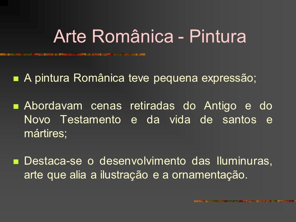 Arte Românica - Pintura A pintura Românica teve pequena expressão; Abordavam cenas retiradas do Antigo e do Novo Testamento e da vida de santos e márt
