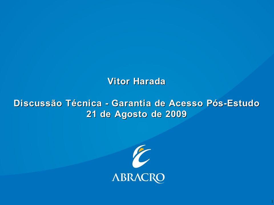 Vitor Harada Discussão Técnica - Garantia de Acesso Pós-Estudo 21 de Agosto de 2009 1