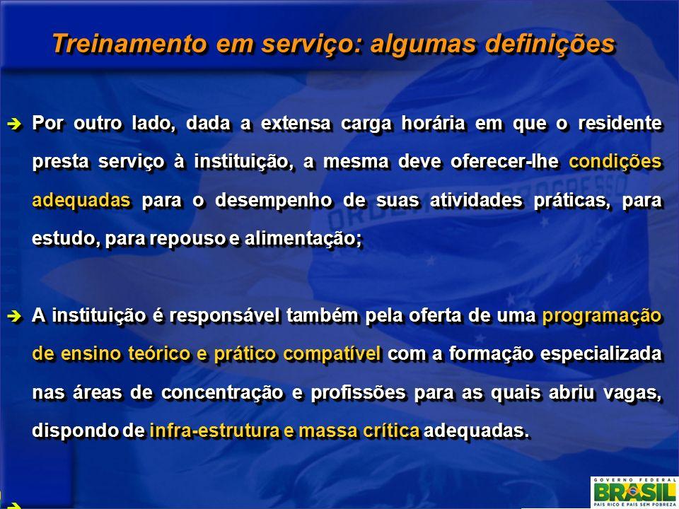 Treinamento em serviço: algumas definições Por outro lado, dada a extensa carga horária em que o residente presta serviço à instituição, a mesma deve
