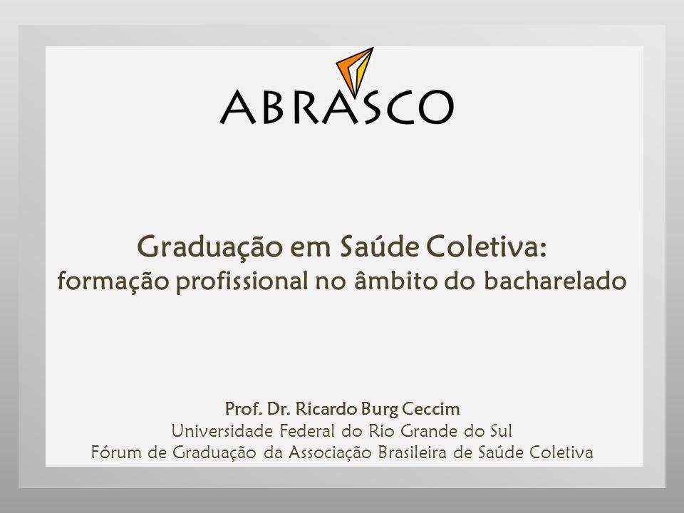 Graduação em Saúde Coletiva: formação profissional no âmbito do bacharelado Prof.