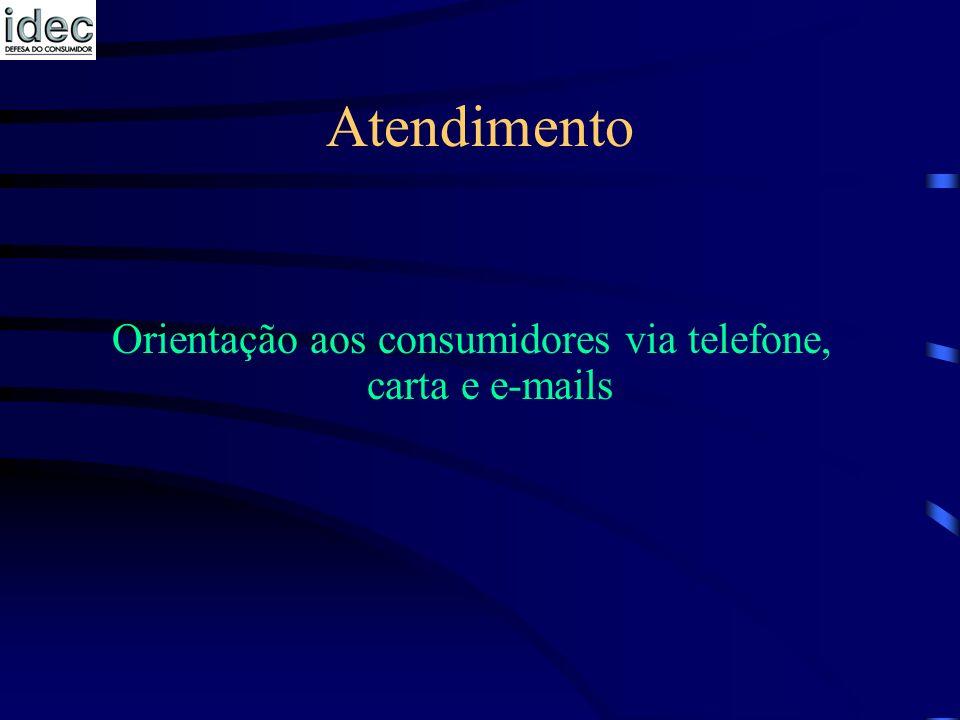 Atendimento Orientação aos consumidores via telefone, carta e e-mails