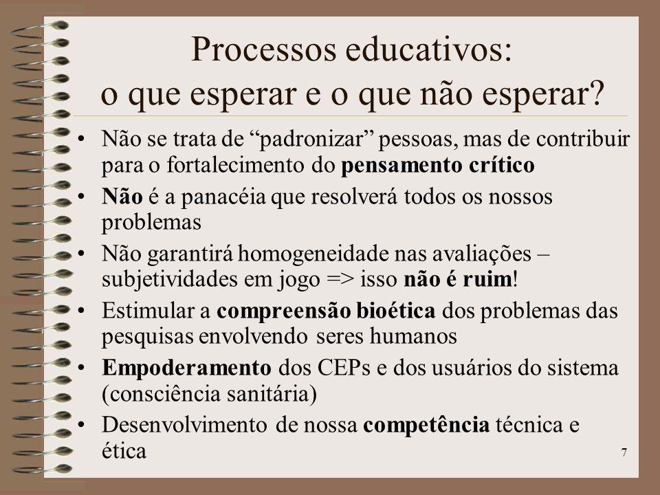 7 Processos educativos: o que esperar e o que não esperar? Não se trata de padronizar pessoas, mas de contribuir para o fortalecimento do pensamento c