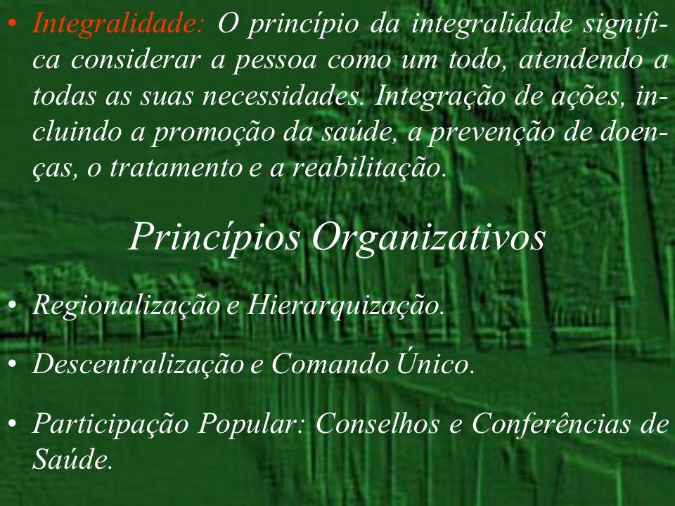 Integralidade: O princípio da integralidade signifi- ca considerar a pessoa como um todo, atendendo a todas as suas necessidades. Integração de ações,