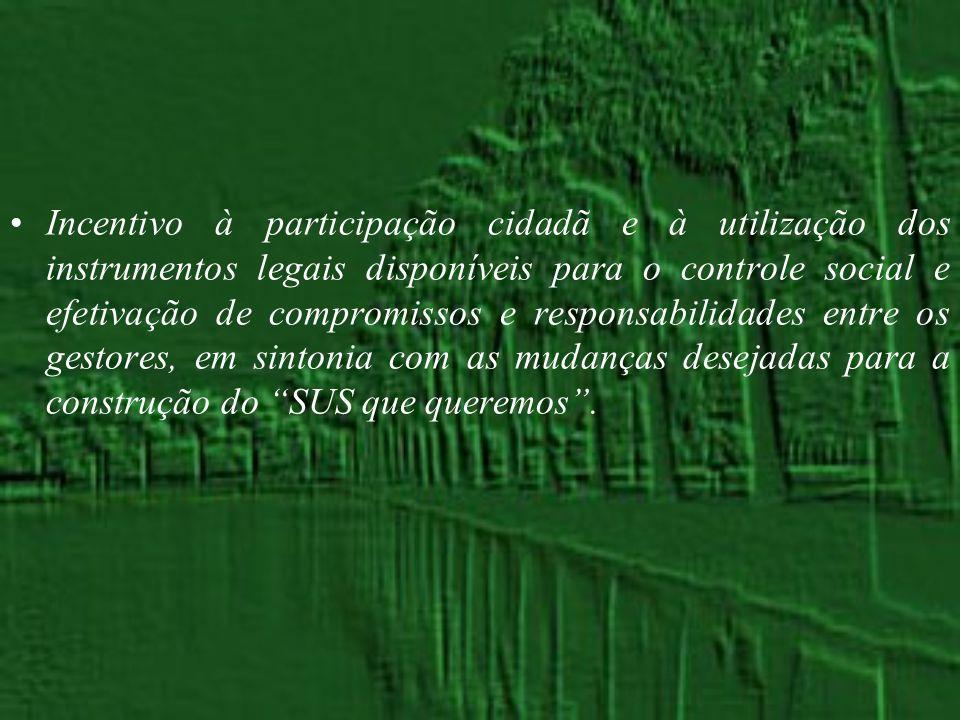 Incentivo à participação cidadã e à utilização dos instrumentos legais disponíveis para o controle social e efetivação de compromissos e responsabilid