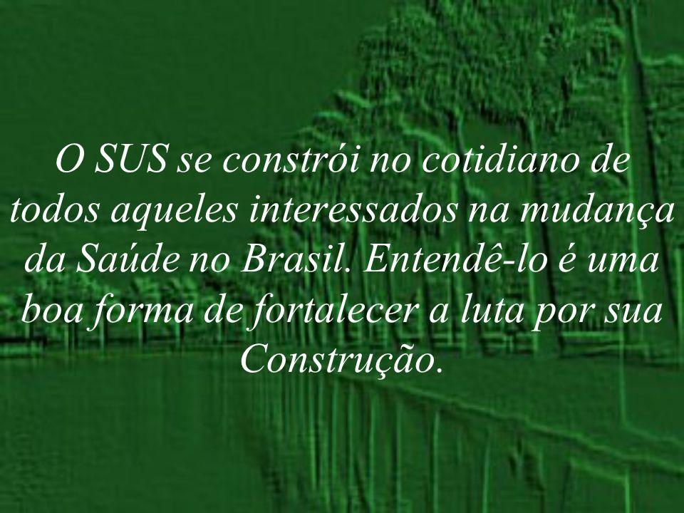 O SUS se constrói no cotidiano de todos aqueles interessados na mudança da Saúde no Brasil. Entendê-lo é uma boa forma de fortalecer a luta por sua Co