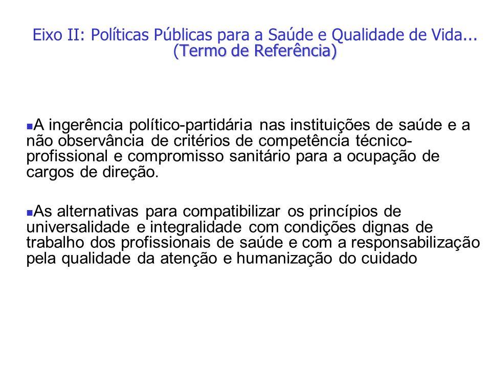 A ingerência político-partidária nas instituições de saúde e a não observância de critérios de competência técnico- profissional e compromisso sanitár
