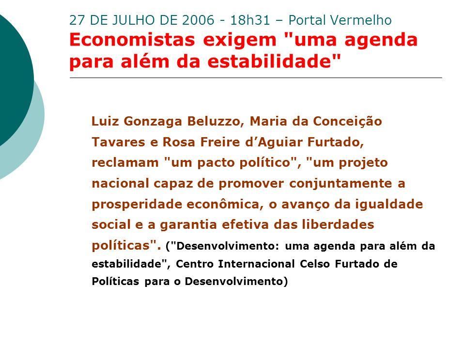 27 DE JULHO DE 2006 - 18h31 – Portal Vermelho Economistas exigem