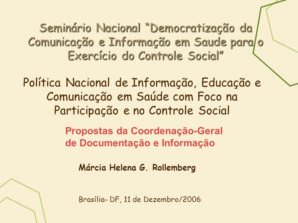 Seminário Nacional Democratização da Comunicação e Informação em Saude para o Exercício do Controle Social Política Nacional de Informação, Educação e