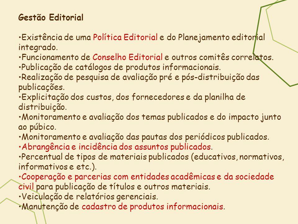 Gestão Editorial Existência de uma Política Editorial e do Planejamento editorial integrado. Funcionamento de Conselho Editorial e outros comitês corr