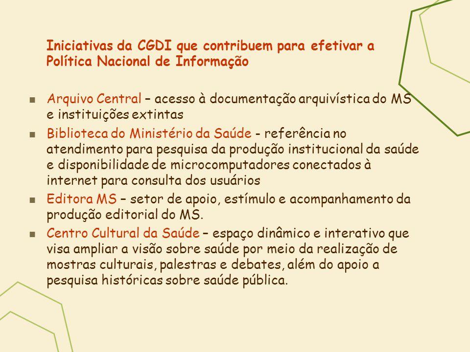 Iniciativas da CGDI que contribuem para efetivar a Política Nacional de Informação Arquivo Central – acesso à documentação arquivística do MS e instit