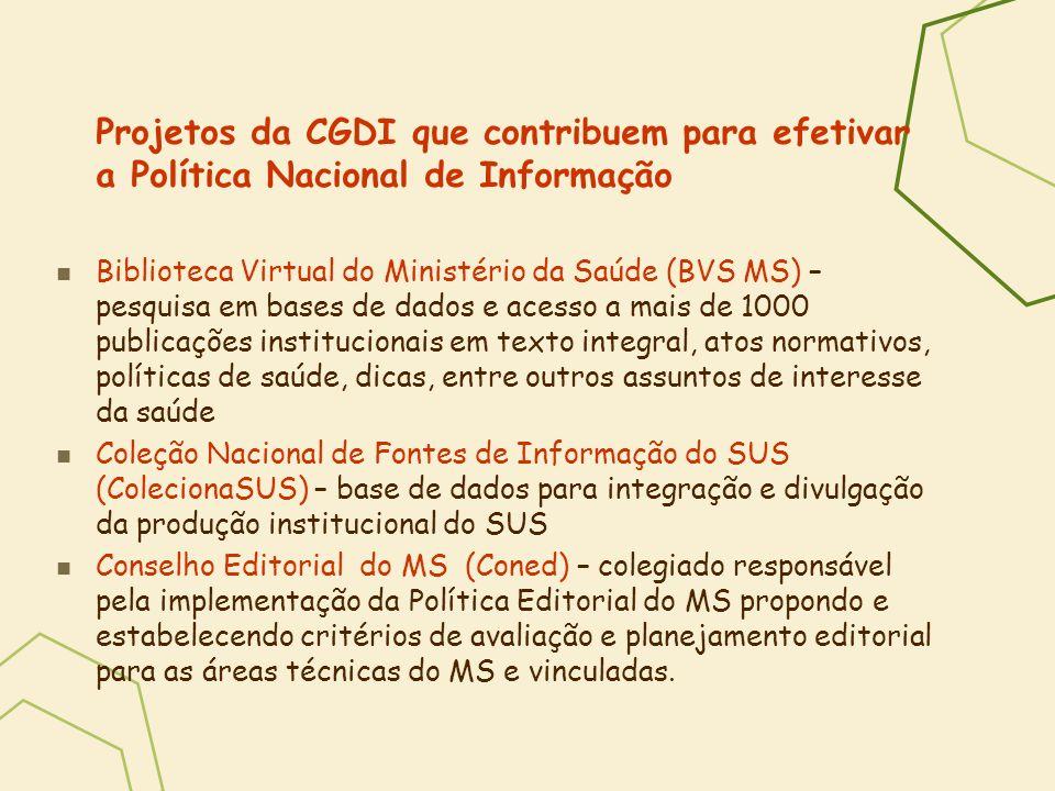 Projetos da CGDI que contribuem para efetivar a Política Nacional de Informação Biblioteca Virtual do Ministério da Saúde (BVS MS) – pesquisa em bases