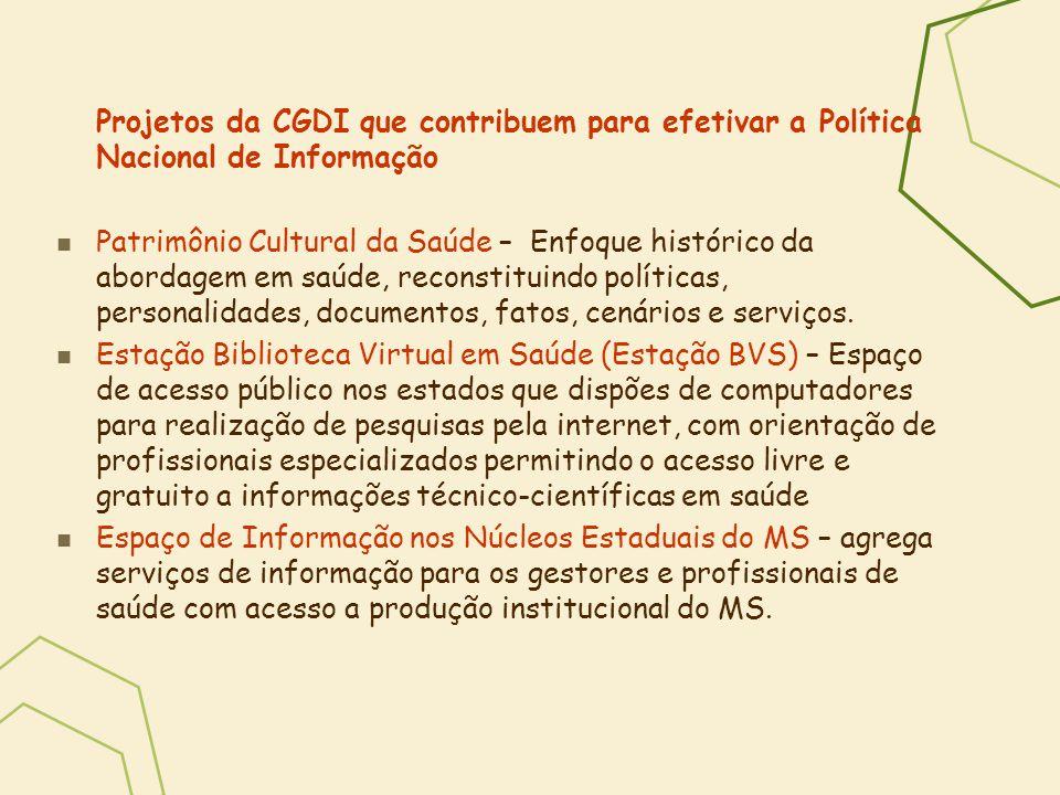 Projetos da CGDI que contribuem para efetivar a Política Nacional de Informação Patrimônio Cultural da Saúde – Enfoque histórico da abordagem em saúde