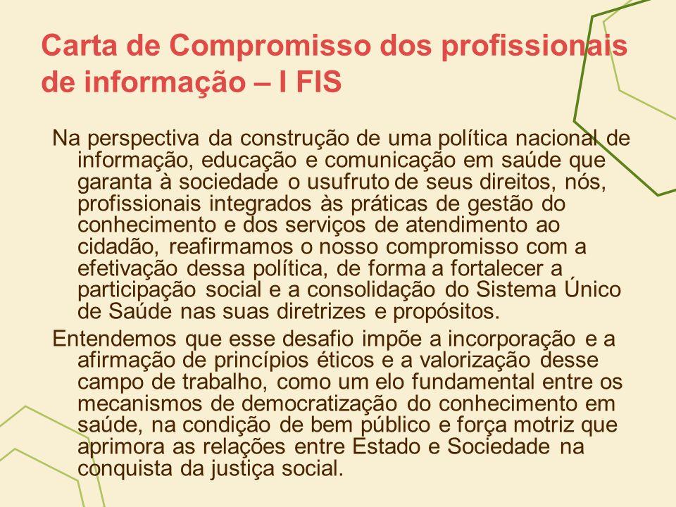 Carta de Compromisso dos profissionais de informação – I FIS Na perspectiva da construção de uma política nacional de informação, educação e comunicaç