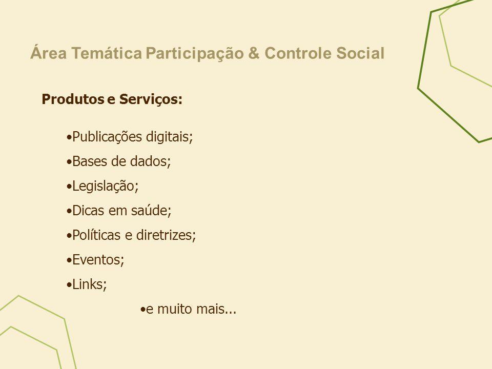 Produtos e Serviços: Publicações digitais; Bases de dados; Legislação; Dicas em saúde; Políticas e diretrizes; Eventos; Links; e muito mais... Área Te