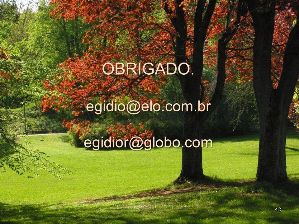42 OBRIGADO.egidio@elo.com.bregidior@globo.com