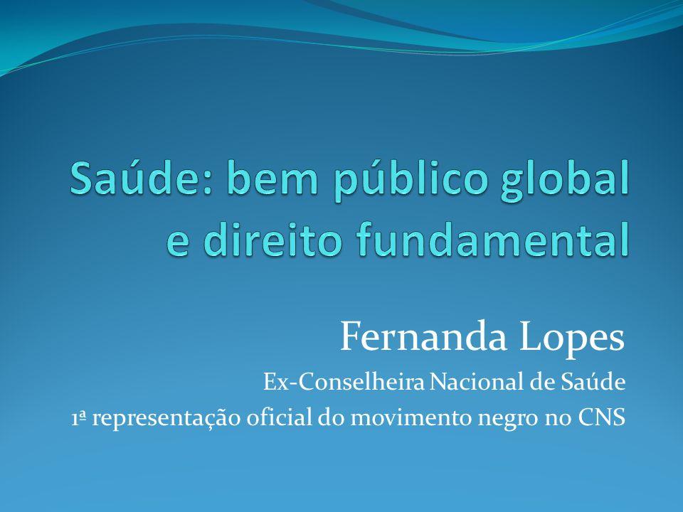 Fernanda Lopes Ex-Conselheira Nacional de Saúde 1ª representação oficial do movimento negro no CNS