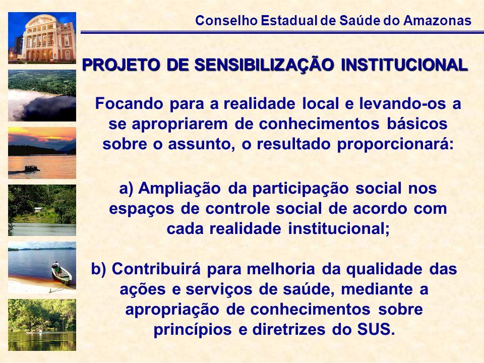 Conselho Estadual de Saúde do Amazonas Focando para a realidade local e levando-os a se apropriarem de conhecimentos básicos sobre o assunto, o result