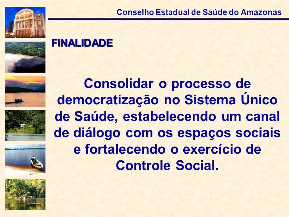 Consolidar o processo de democratização no Sistema Único de Saúde, estabelecendo um canal de diálogo com os espaços sociais e fortalecendo o exercício