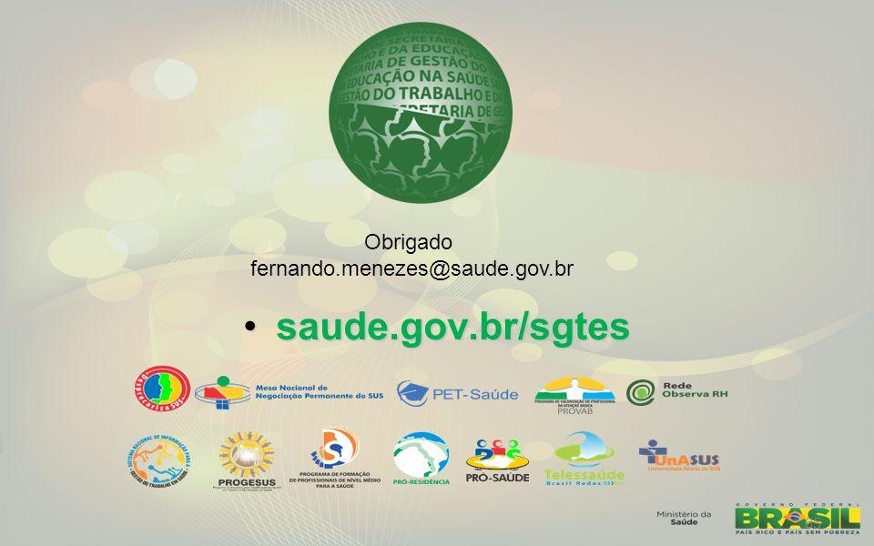 65 Fernando Menezes saude.gov.br/sgtessaude.gov.br/sgtes Obrigado fernando.menezes@saude.gov.br 65
