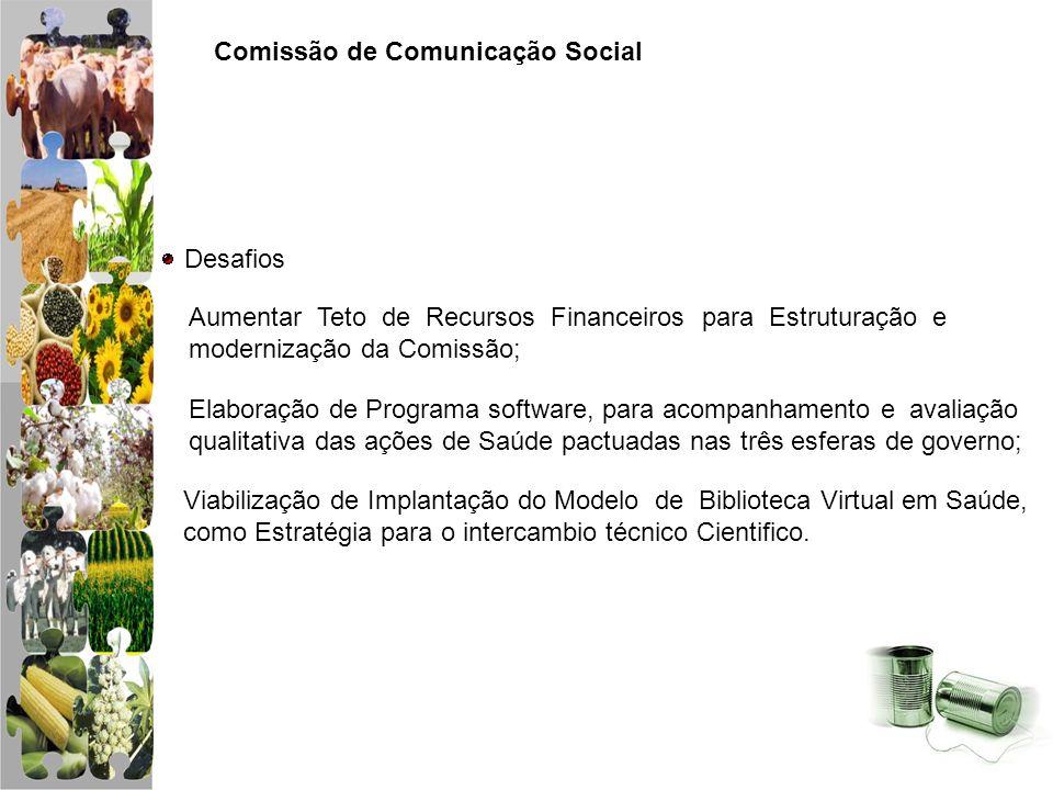 Comissão de Comunicação Social Desafios Viabilização de Implantação do Modelo de Biblioteca Virtual em Saúde, como Estratégia para o intercambio técni