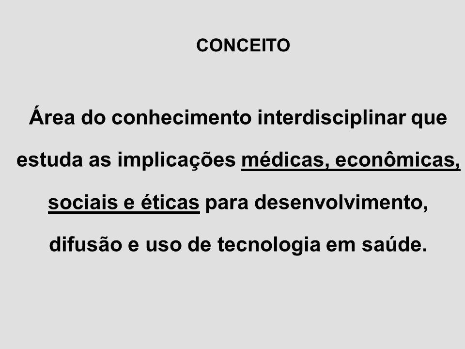 Área do conhecimento interdisciplinar que estuda as implicações médicas, econômicas, sociais e éticas para desenvolvimento, difusão e uso de tecnologi