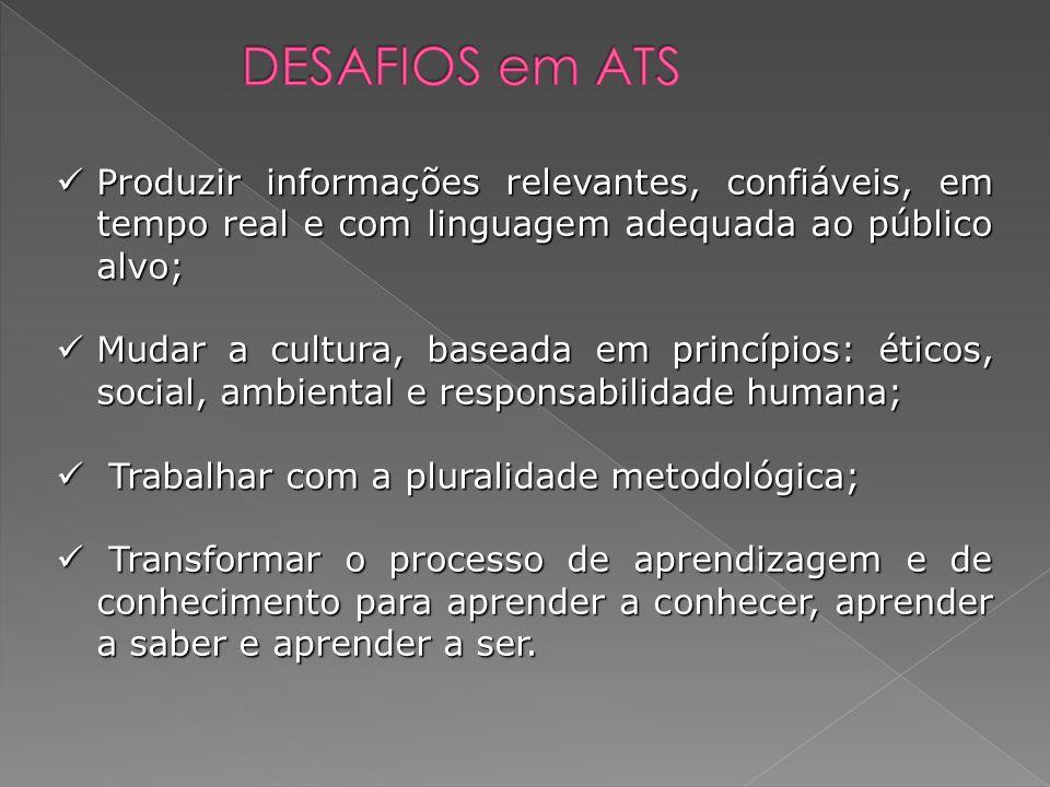 Produzir informações relevantes, confiáveis, em tempo real e com linguagem adequada ao público alvo; Produzir informações relevantes, confiáveis, em t