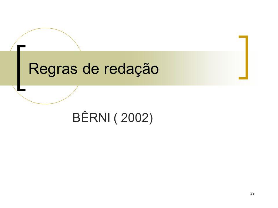 29 Regras de redação BÊRNI ( 2002)