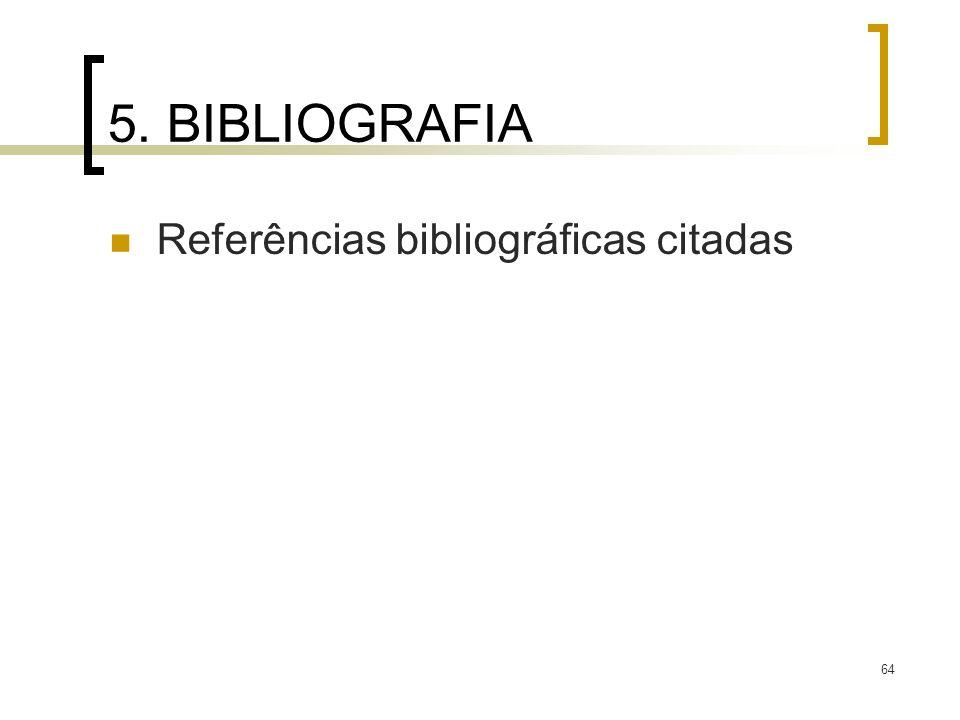 64 5. BIBLIOGRAFIA Referências bibliográficas citadas