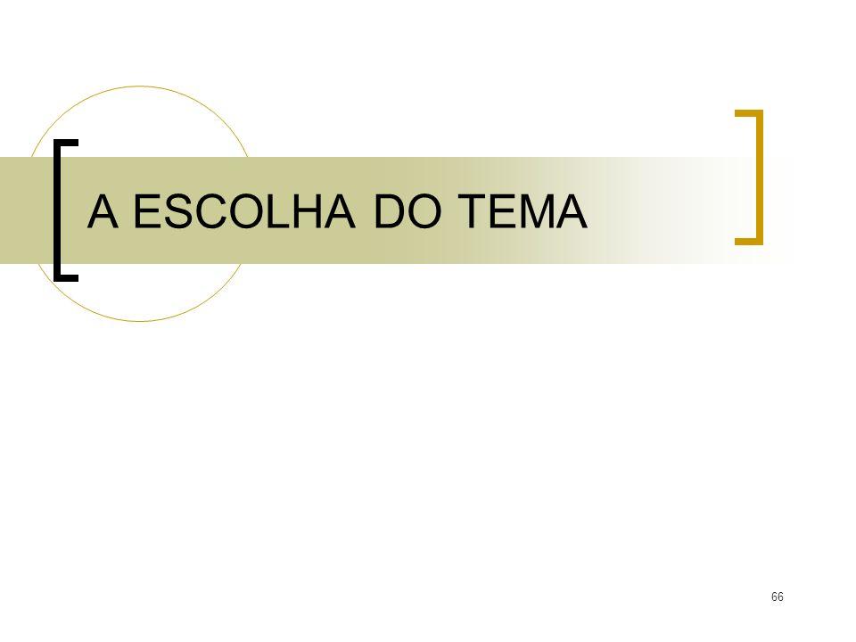 66 A ESCOLHA DO TEMA