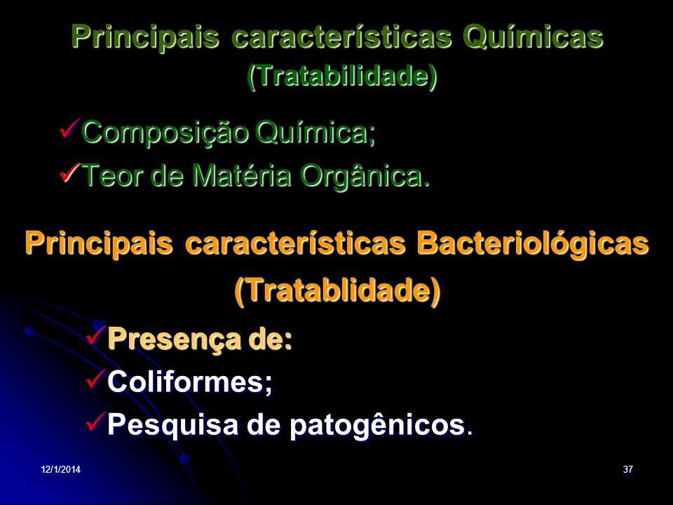 12/1/201437 Principais características Químicas (Tratabilidade) Composição Química; Composição Química; Teor de Matéria Orgânica. Teor de Matéria Orgâ