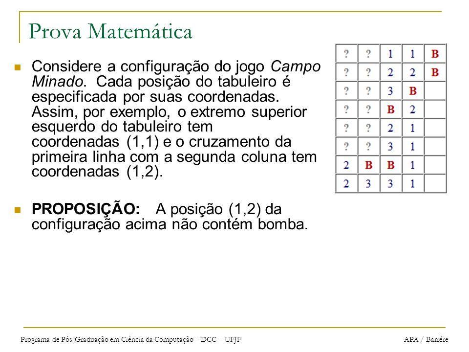 Programa de Pós-Graduação em Ciência da Computação – DCC – UFJF APA / Barrére Prova Matemática Considere a configuração do jogo Campo Minado. Cada pos