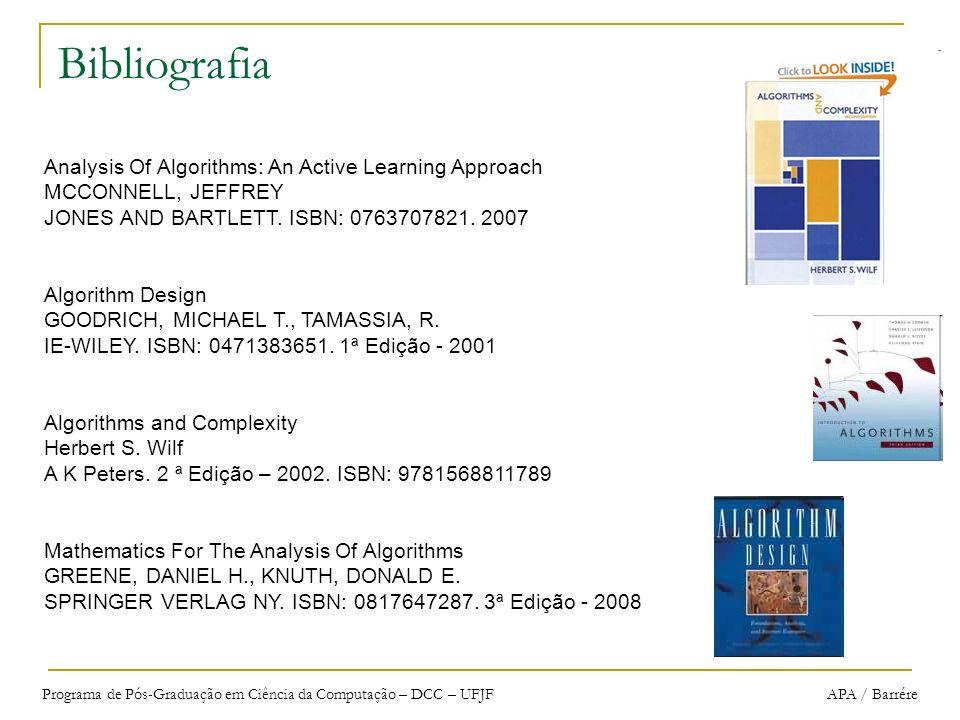 Programa de Pós-Graduação em Ciência da Computação – DCC – UFJF APA / Barrére Bibliografia Analysis Of Algorithms: An Active Learning Approach MCCONNE