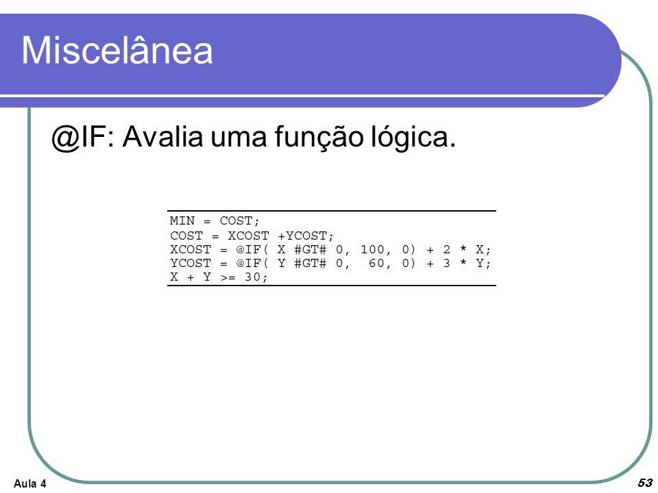 Miscelânea Aula 4 53 @IF: Avalia uma função lógica.