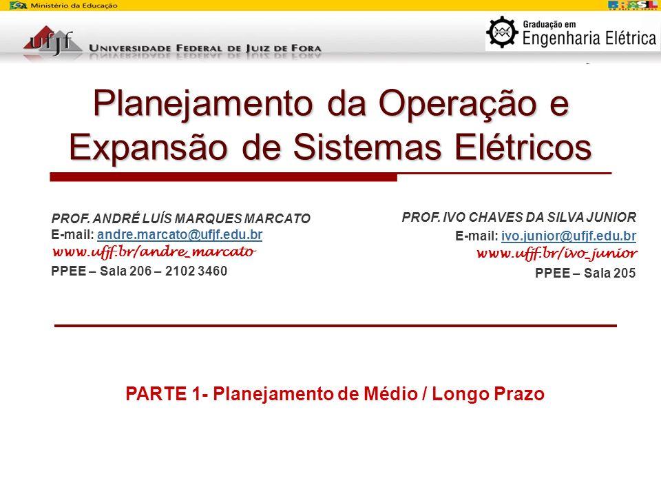 Planejamento da Operação e Expansão de Sistemas Elétricos PARTE 1- Planejamento de Médio / Longo Prazo PROF. ANDRÉ LUÍS MARQUES MARCATO E-mail: andre.