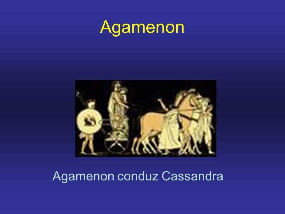 Agamenon Agamenon conduz Cassandra