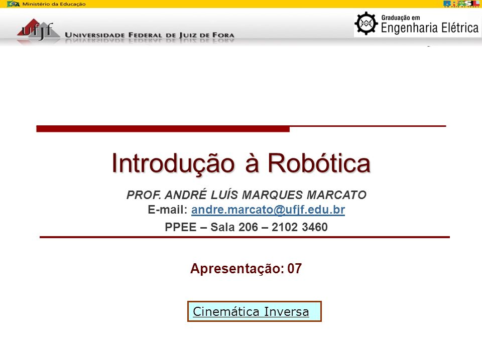 Curso de Introdução à Robótica – Aula Número: 07 – Prof.