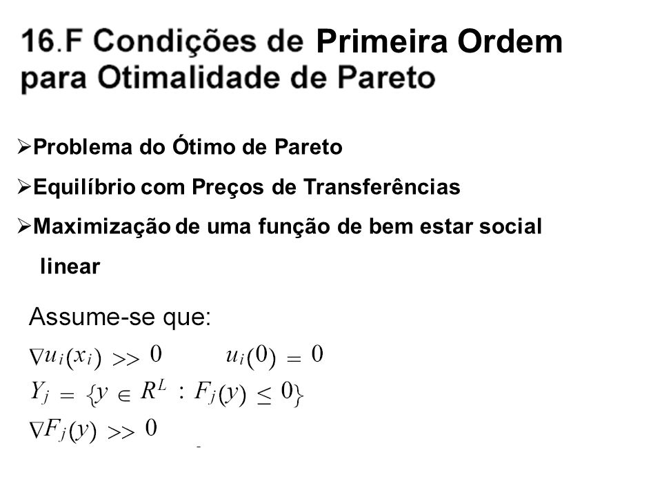 Primeira Ordem Problema do Ótimo de Pareto Equilíbrio com Preços de Transferências Maximização de uma função de bem estar social linear