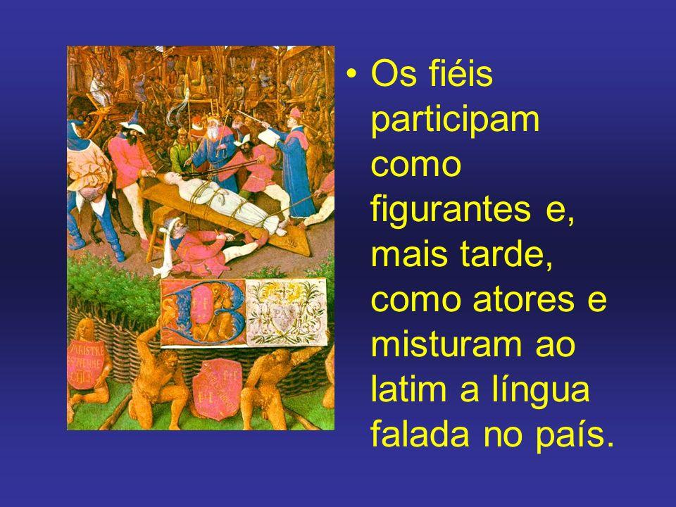 Os fiéis participam como figurantes e, mais tarde, como atores e misturam ao latim a língua falada no país.