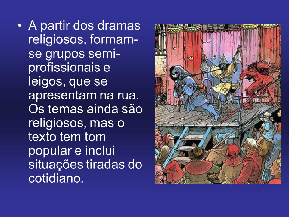 A partir dos dramas religiosos, formam- se grupos semi- profissionais e leigos, que se apresentam na rua. Os temas ainda são religiosos, mas o texto t