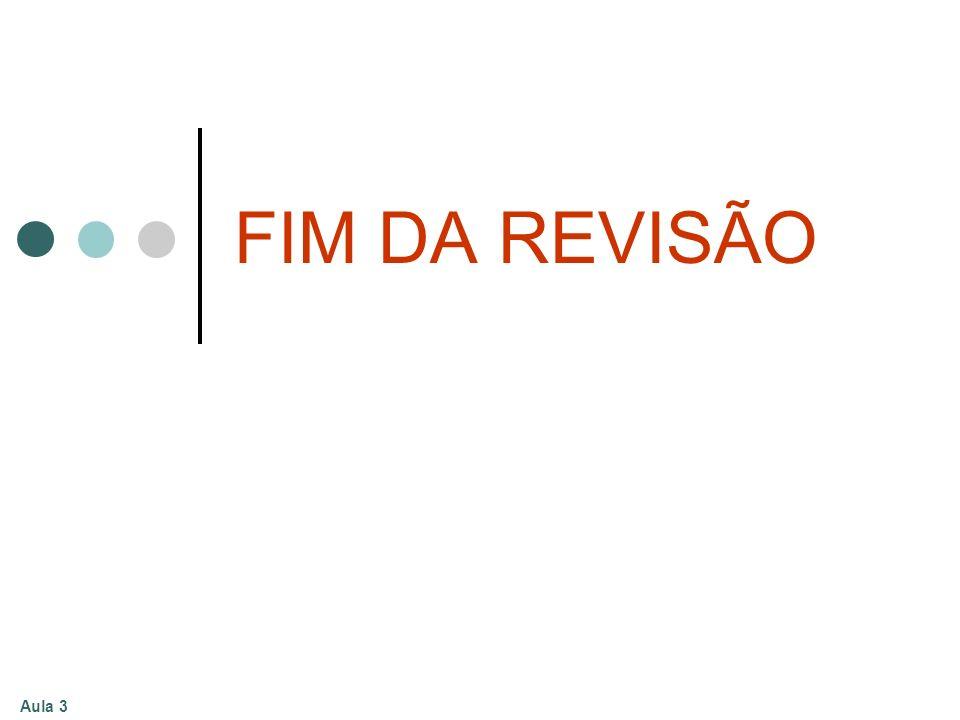 Aula 3 FIM DA REVISÃO