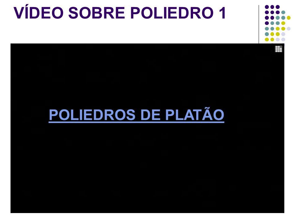 VÍDEO SOBRE POLIEDRO 1 POLIEDROS DE PLATÃO