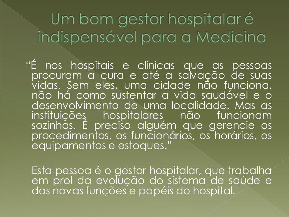 É nos hospitais e clínicas que as pessoas procuram a cura e até a salvação de suas vidas. Sem eles, uma cidade não funciona, não há como sustentar a v