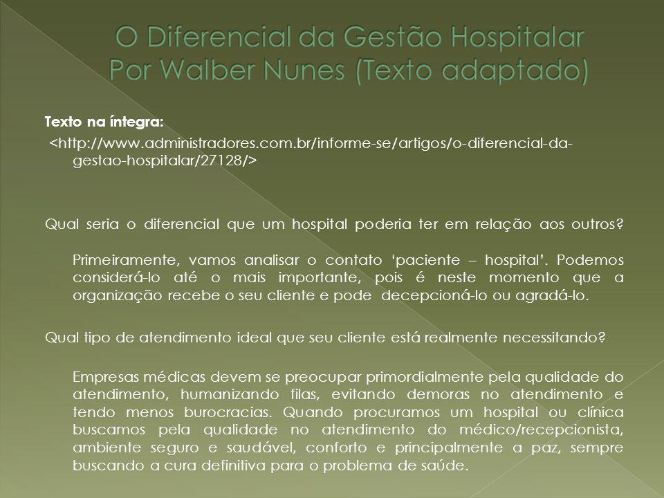 Texto na íntegra: Qual seria o diferencial que um hospital poderia ter em relação aos outros? Primeiramente, vamos analisar o contato paciente – hospi