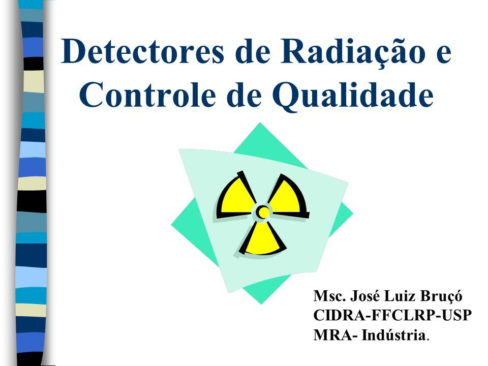 Detectores de Radiação e Controle de Qualidade Msc.