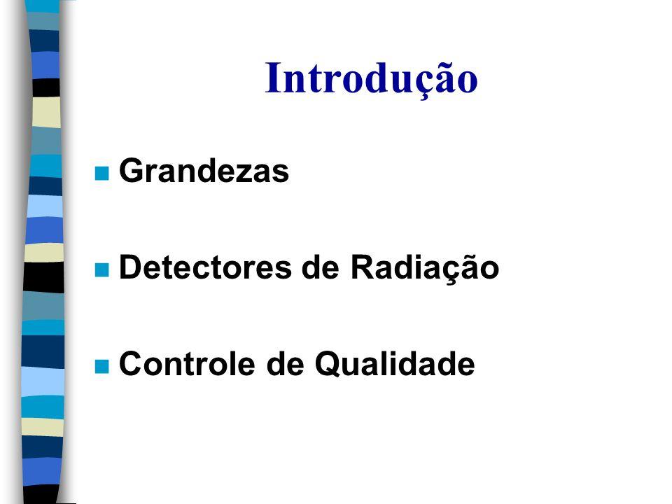 Unidades de Radiação n Radioatividade n Exposição n Proteção Radiológica n Energia